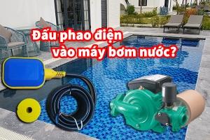 Cách đấu phao điện vào máy bơm nước?